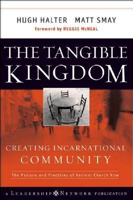 the living churches of an ancient kingdom books the tangible kingdom creating incarnational community