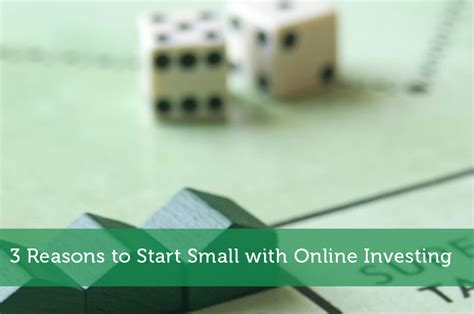 Make Money Online Small Investment - 3 reasons to start small with online investing modest money