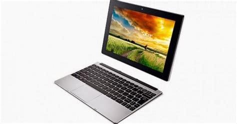 Dan Spesifikasi Hp Asus Dan Acer acer luncurkan notebook hybrid multifungsi kumpulan