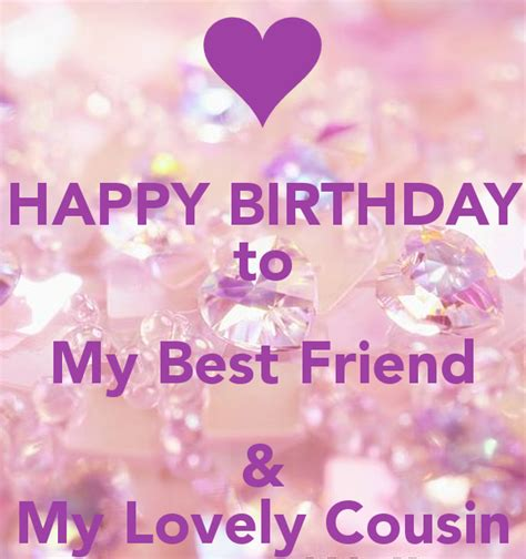 happy birthday my best friend happy birthday to my best friend my lovely cousin