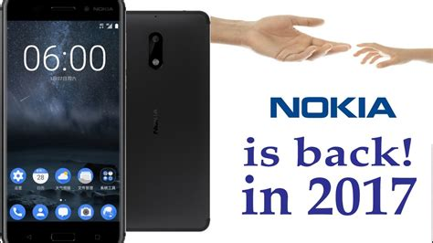 is back nokia 6 nokia quot connecting quot is back 2017