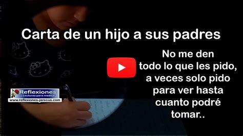 carta para los hijos de padres carta de un hijo a sus padres reflexi 243 n youtube