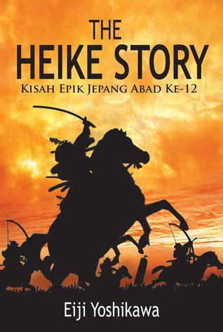Eiji Yoshikawa Heike Story the heike story kisah epik jepang abad ke 12 sulastama