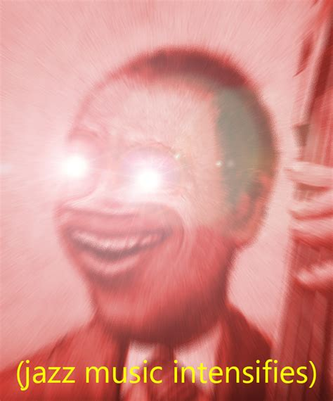 Red Eyes Meme - jazz music intensifies jazz music stops know your meme