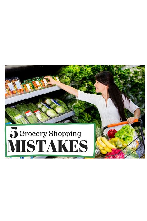 Grocery Shopping Mistakes by 5 Grocery Shopping Mistakes