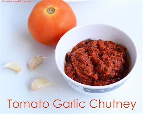 Raks Kitchen Tomato Chutney by Tomato Garlic Chutney For Idli Dosa Thakkali Chutney