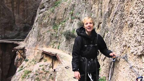 el cerrajero del rey el camino del rey el chorro spain 25 12 2011 hd the kings walkway youtube