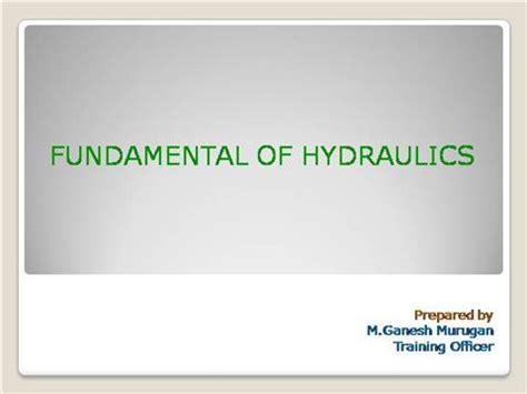 hydraulic tutorial powerpoint fundamentals of hydraulics authorstream