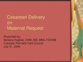 cesarean section on maternal request ppt selective cesarean myomectomy powerpoint