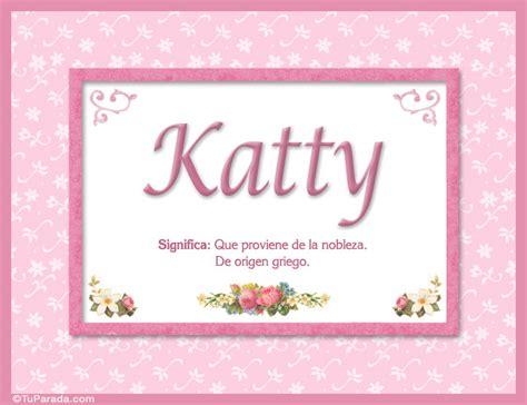 imagenes de feliz cumpleaños katy katty nombre significado y origen de nombres nombres