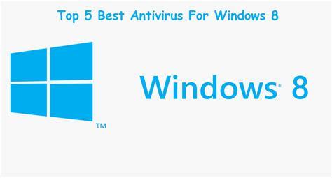 best free antivirus windows 8 1 top 5 best antivirus for windows 8
