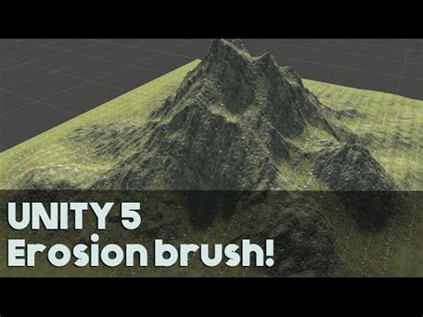 tutorial unity 5 unity 5 erosion brush tutorial youtube