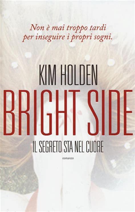 libro bright side el libro bright side il segreto sta nel cuore di k lafeltrinelli
