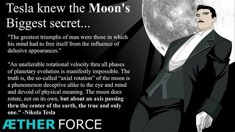The Secrets Of Nikola Tesla Did Tesla The Moon S Secret Aetherforce