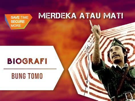 biografi bung tomo merdeka atau mati biografi bung tomo pahlawan indonesia