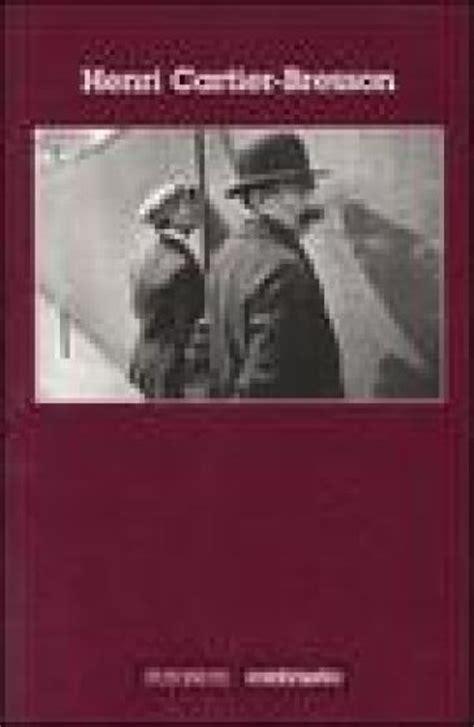 libro henri cartier bresson fotografo henri cartier bresson henri cartier bresson libro mondadori store