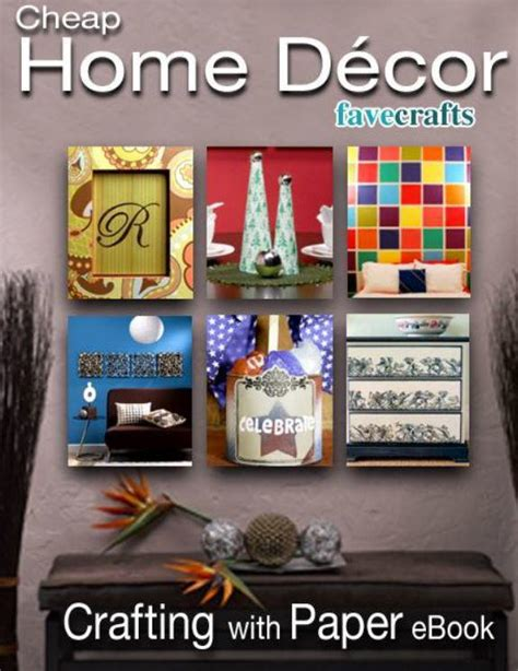 quot cheap home decor crafting with paper quot ebook favecrafts