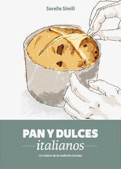 libro pan y dulces italianos 1000 images about clases de panes on breads homemade breads and baguette