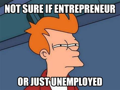 Entrepreneur Meme - generation y investor got to love entrepreneur memes