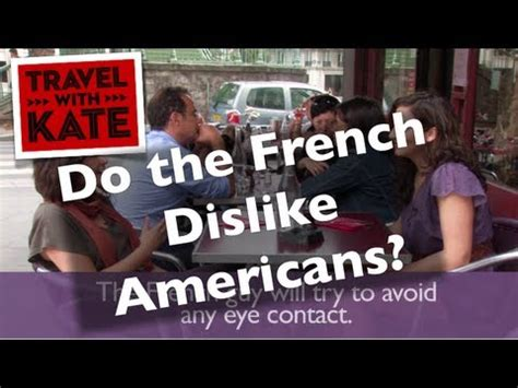 Paris: Do the French Dislike Americans? on Travel with ... Hate Americans
