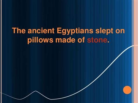 Ancient Egyptians Slept On Pillows Made Of by World History Facts