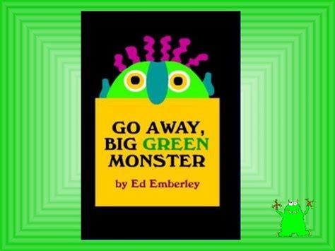 go away green go away big green monster