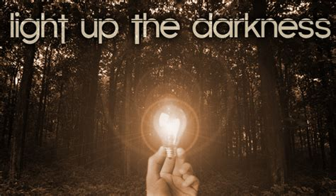 Light Up The Darkness by Ourstage Light Up The Darkness