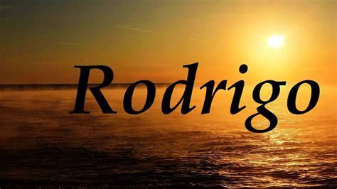 imagenes del nombre love rodrigo significado y origen del nombre youtube