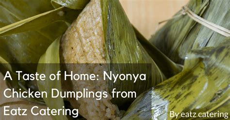 a taste of home nyonya chicken dumplings from eatz catering