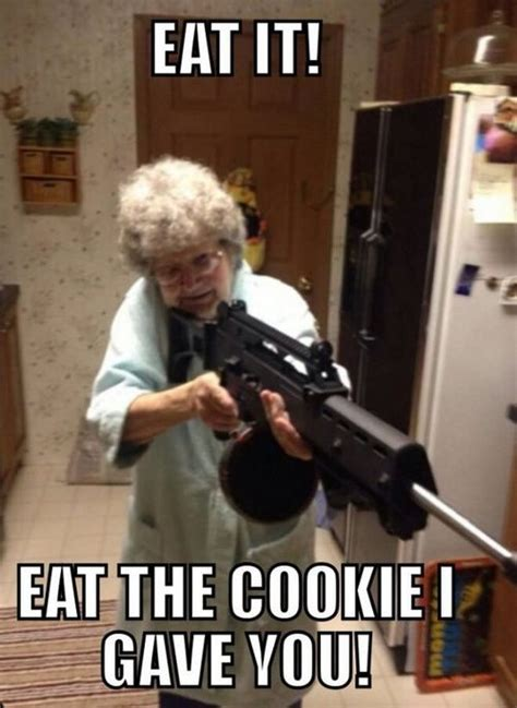 Old Grandma Meme - 80 year old grandmother opens fire kills home invader who