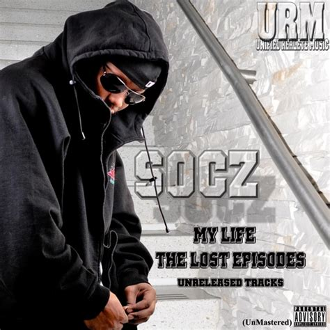 Draped Up Remix Socz My Life The Lost Episodes Hosted By Carlito S Way