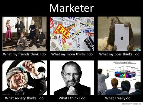 Funny Marketing Memes - what i really do meme weknowmemes