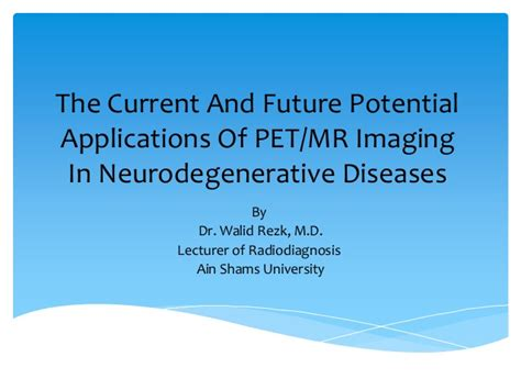 imaging and imagining illness becoming whole in a broken books pet mr imaging in neurodegenerative diseases