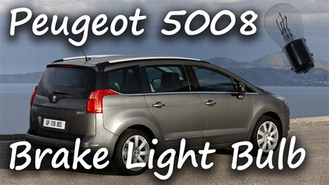 how to change brake light bulb peugeot 5008 how to change the brake light bulb