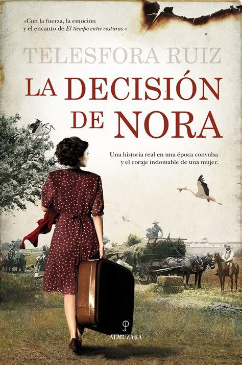 libro the seven decisions la decisi 243 n de nora 3s 8740 es la primera novela de telesfora ruiz la trama se desarrolla