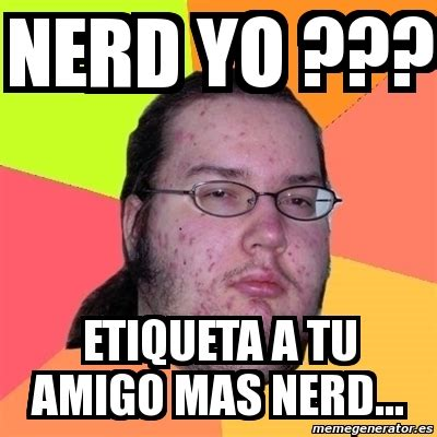Nerd Meme Generator - nerd meme generator 28 images nerd alert austin powers