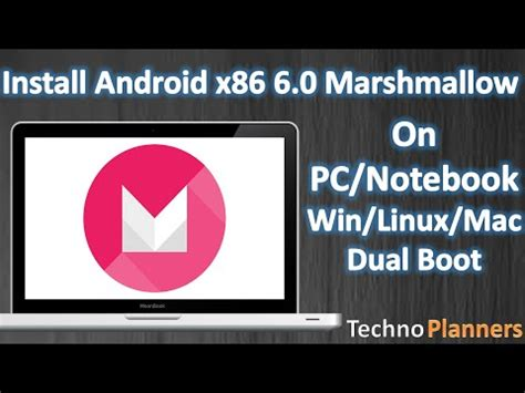tutorial android x86 install android x86 6 0 marshmallow on pc notebook with