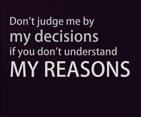 Don T Judge Me Quotes by Never Judge Me Quotes Quotesgram
