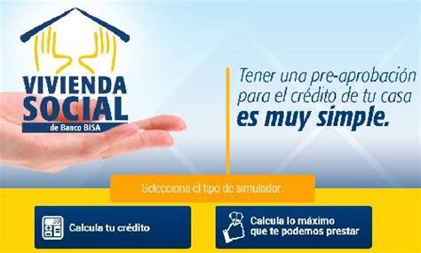 banco bisa banco bisa brinda acceso al cr 233 dito de vivienda social