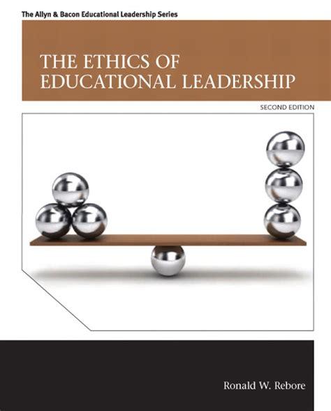 Educational Leadership Doctoral Programs 2 by Rebore Ethics Of Educational Leadership The 2nd Edition