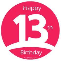 Happy Birthday 13th Birthday Wishes 13th Birthday Wishes Birthday Wishes Pinterest