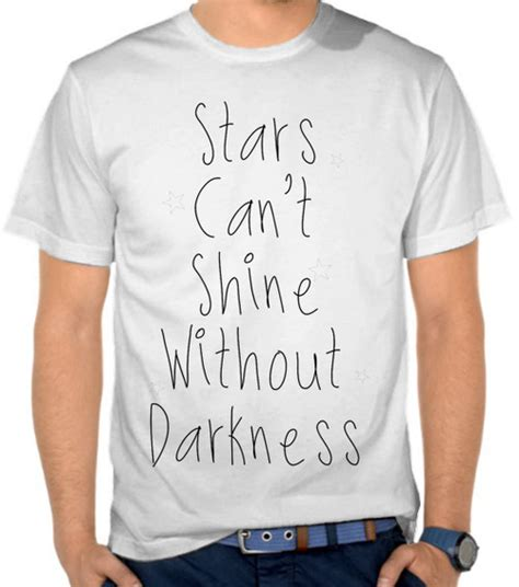 Kaos The Of Darkness 19 Oceanseven jual kaos can t shine without darkness 2 dictionary satubaju
