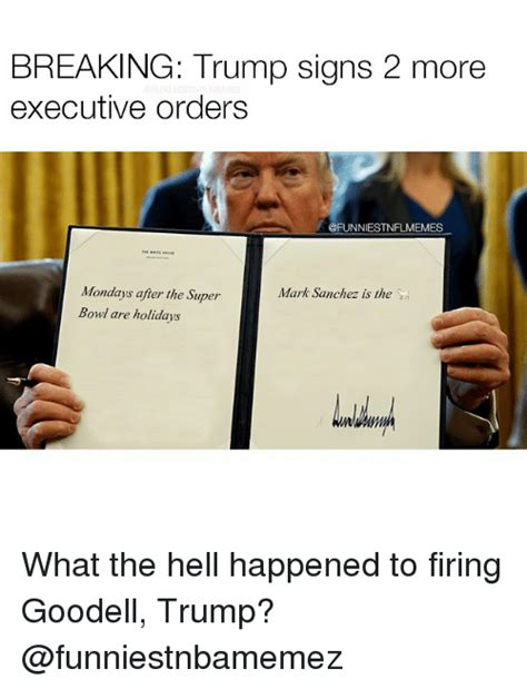 Executive Order breaking signs 2 more executive orders mondays after
