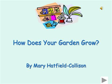 How Does Your Garden Grow by Ppt How Does Your Garden Grow Powerpoint Presentation