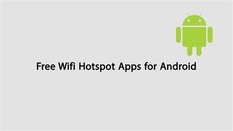 free hotspot app for android free wifi hotspot app for unrooted android devices