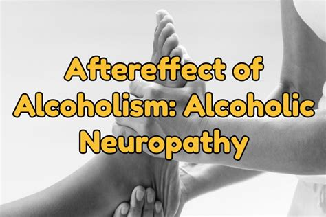 Detox Neuropathy by Aftereffect Of Alcoholism Alcoholic Neuropathy West
