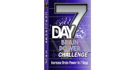 power challenge 7 day brain power challenge challenge self