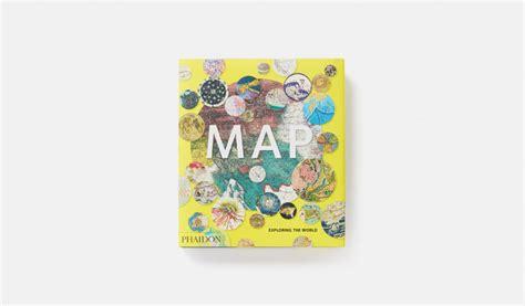 libro map exploring the world la terra e la luna in 300 mappe lunghe 5000 anni di storia leganerd