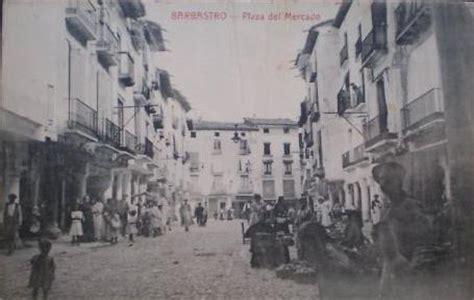 fotos antiguas huesca barbastro plaza del mercado fotos antiguas en blanco y