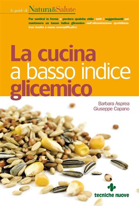 alimenti nocivi per il colesterolo glicemia alta i cibi la abbassano donna moderna